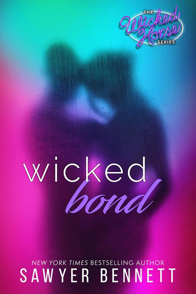 Wicked Bond (Wicked Horse, #5) als eBook epub
