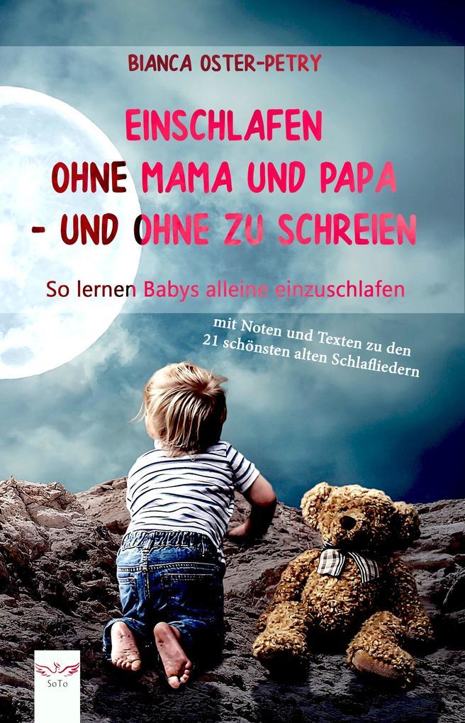 Einschlafen ohne Mama und Papa - und ohne zu schreien als eBook epub