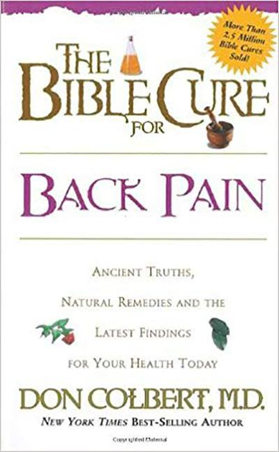 The Bible Cure for Back Pain: Ancient Truths, Natural Remedies and the Latest Findings for Your Health Today als Taschenbuch