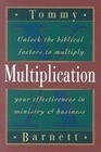Multiplication: Unlock the Biblical Factors to Multiply Your Effectiveness in Ministry & Business