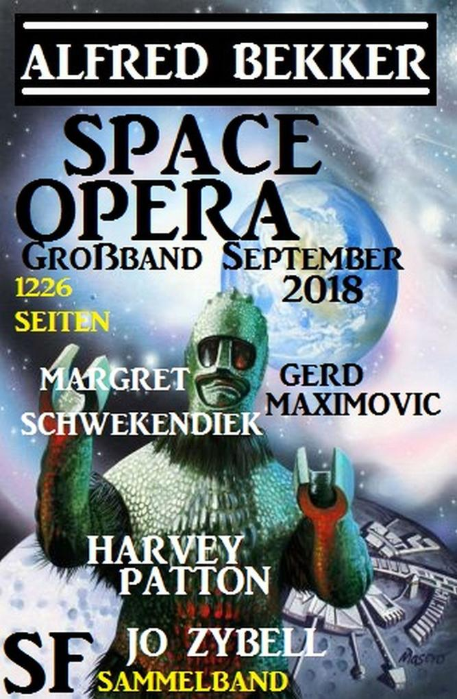 Space Opera Großband September 2018: 1226 Seiten SF Sammelband als eBook epub