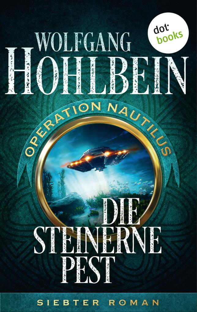 Die steinerne Pest: Operation Nautilus - Siebter Roman als eBook epub