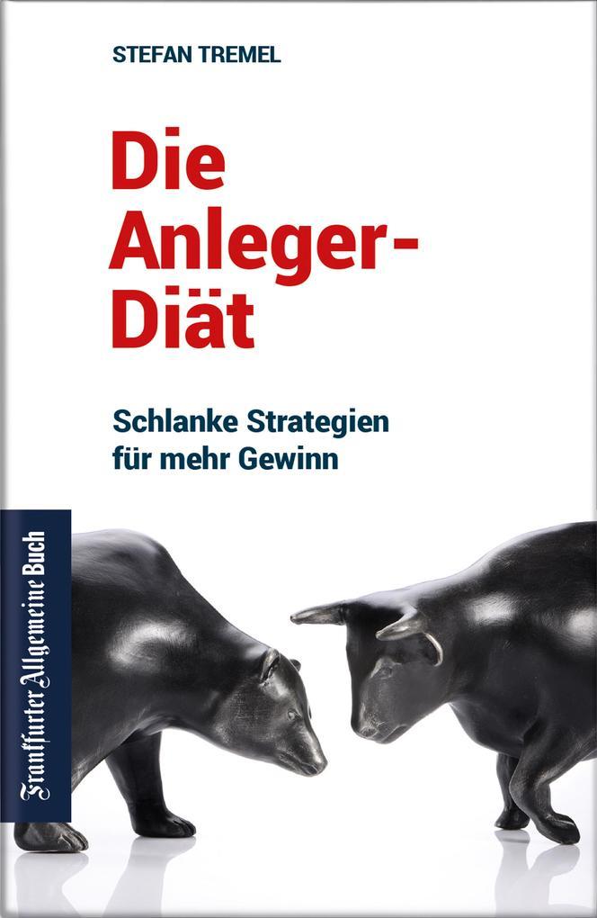 Die Anleger-Diät: Schlanke Strategien für mehr Gewinn als eBook epub