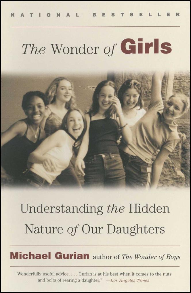 The Wonder of Girls: Understanding the Hidden Nature of Our Daughters als Taschenbuch