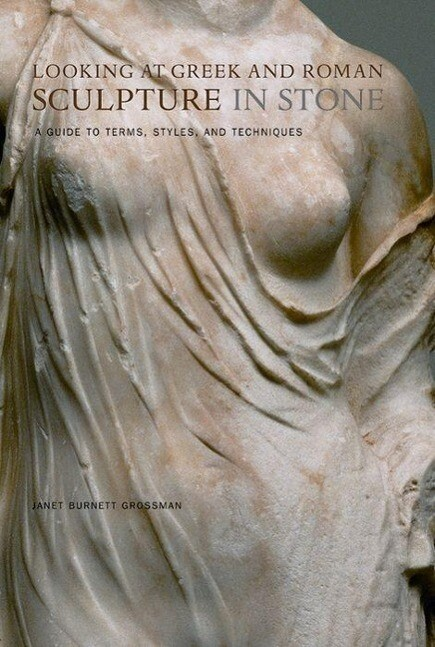 Looking at Greek and Roman Sculpture in Stone: A Guide to Terms, Styles, and Techniques als Taschenbuch