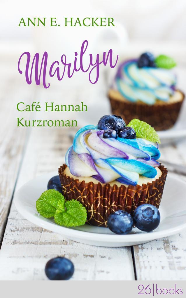 Marilyn - Café Hannah Kurzroman als eBook