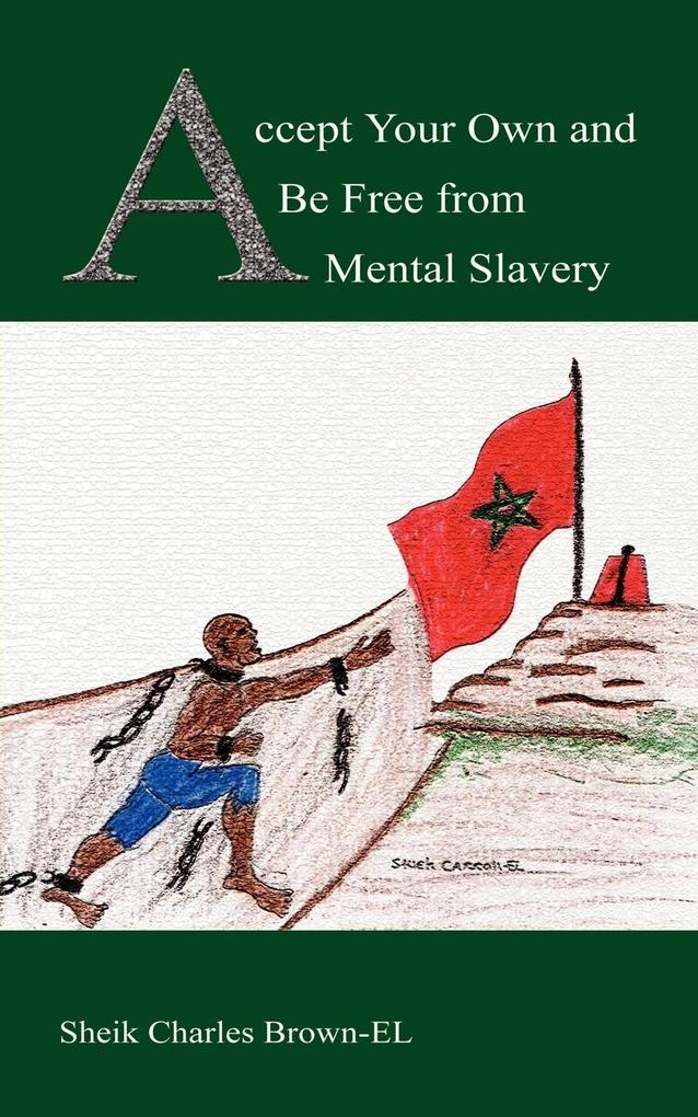 Accept Your Own and Be Free from Mental Slavery als Taschenbuch