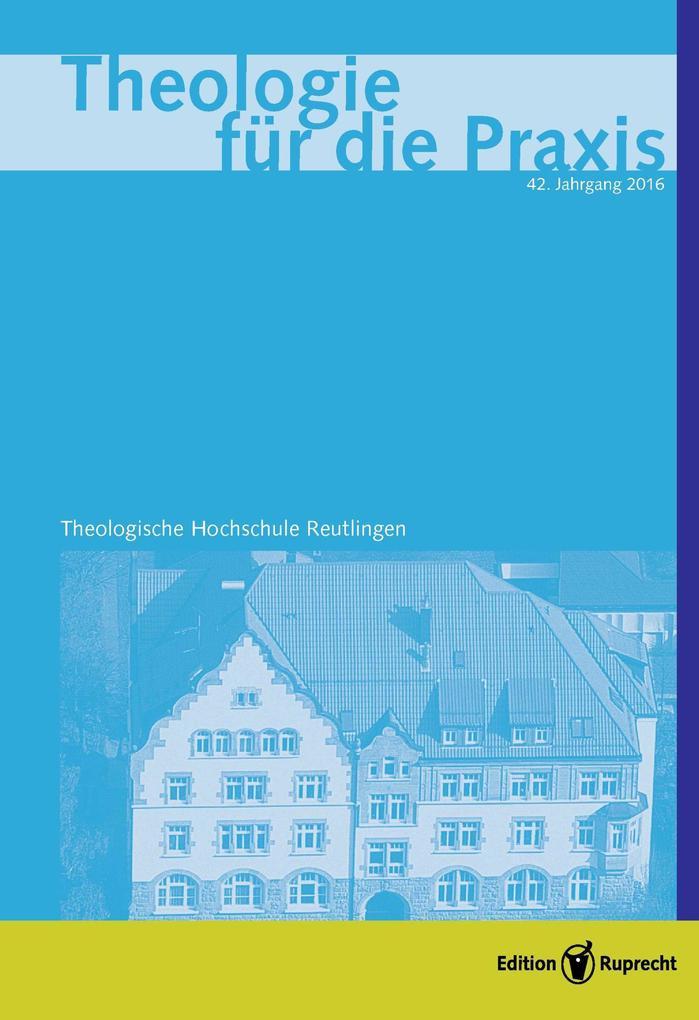 Theologie für die Praxis 2016 - Einzelkapitel - Martin Luther - Lehrer des kontemplativen Gebets als eBook pdf