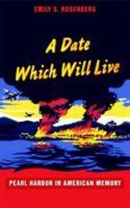 A Date Which Will Live: Pearl Harbor in American Memory als Buch (gebunden)