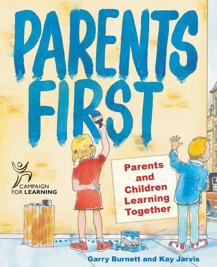 Parents First: Parents and Children Learning Together als Taschenbuch