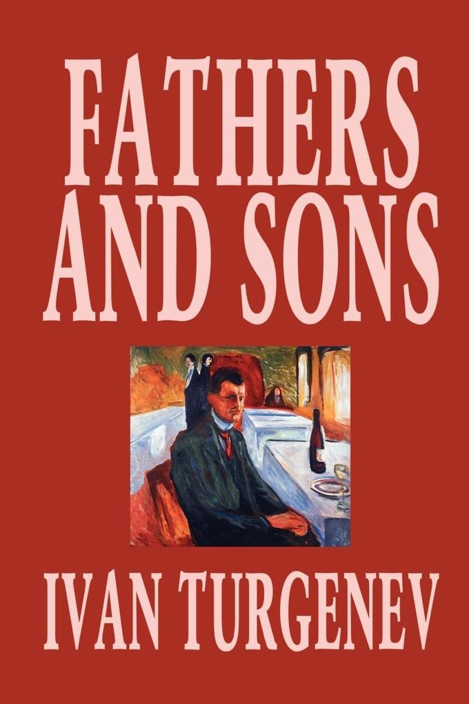 Fathers and Sons by Ivan Turgenev, Fiction, Classics, Literary als Taschenbuch