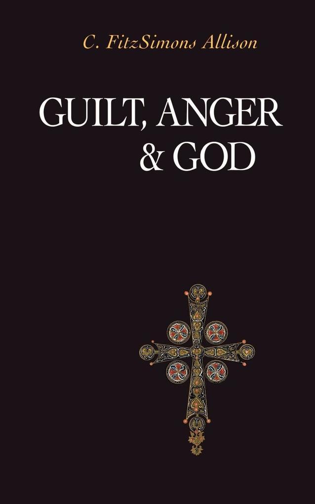 Guilt, Anger, and God als Taschenbuch