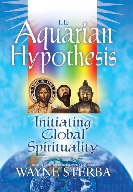 The Aquarian Hypothesis: Initiating Global Spirituality als Buch (gebunden)