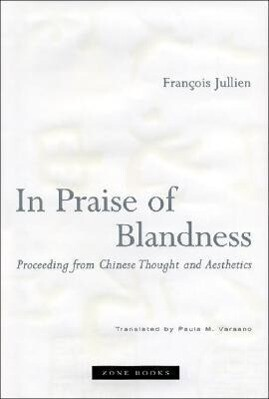In Praise of Blandness: Proceeding from Chinese Thought and Aesthetics als Buch (gebunden)