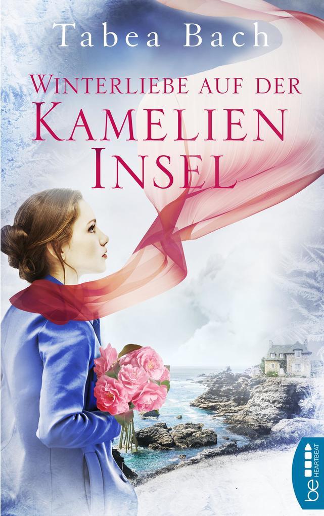 Winterliebe auf der Kamelien-Insel als eBook epub