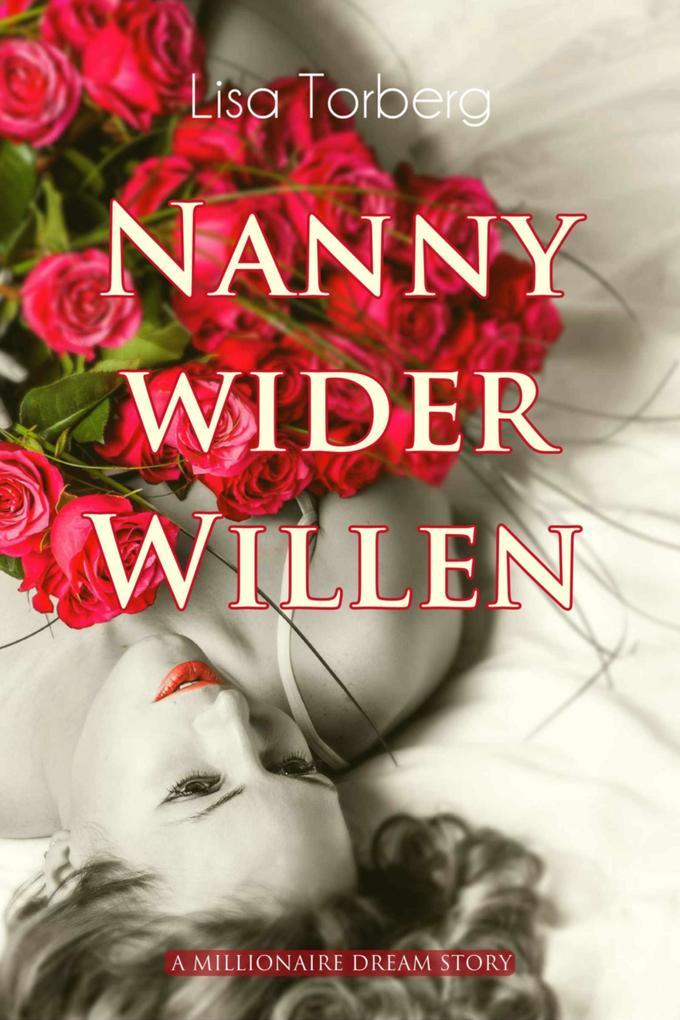 Nanny wider Willen: A Millionaire Dream Story als eBook epub