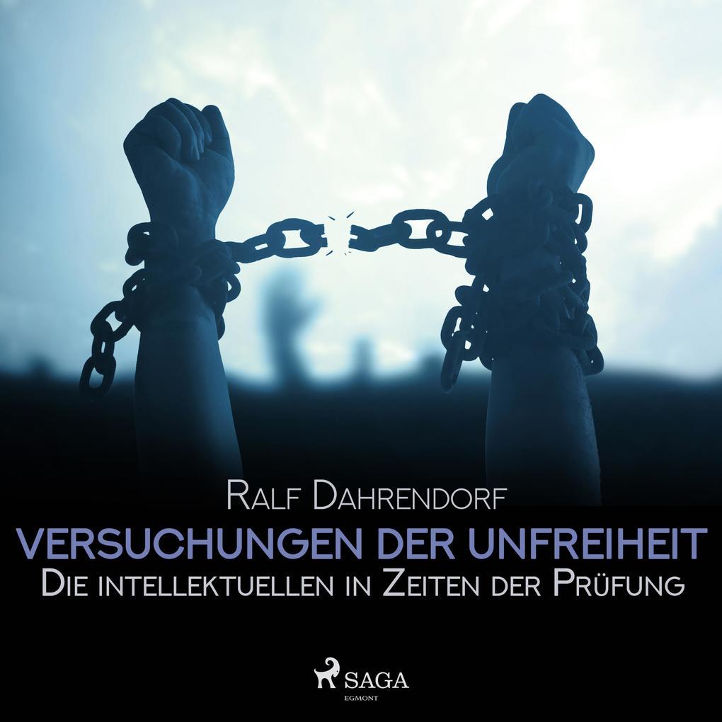 Versuchungen der Unfreiheit - Die intellektuellen in Zeiten der Prüfung (Ungekürzt) als Hörbuch Download