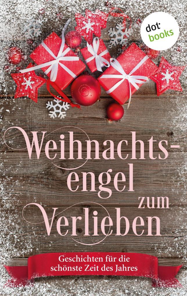 Weihnachtsengel zum Verlieben als eBook epub