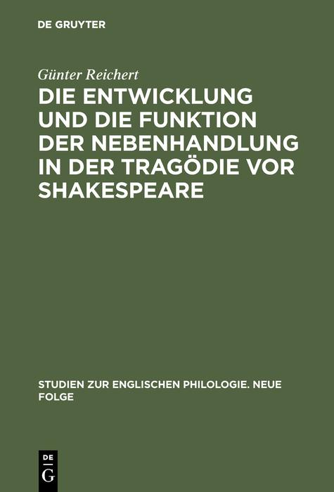 Die Entwicklung und die Funktion der Nebenhandlung in der Tragödie vor Shakespeare als eBook pdf