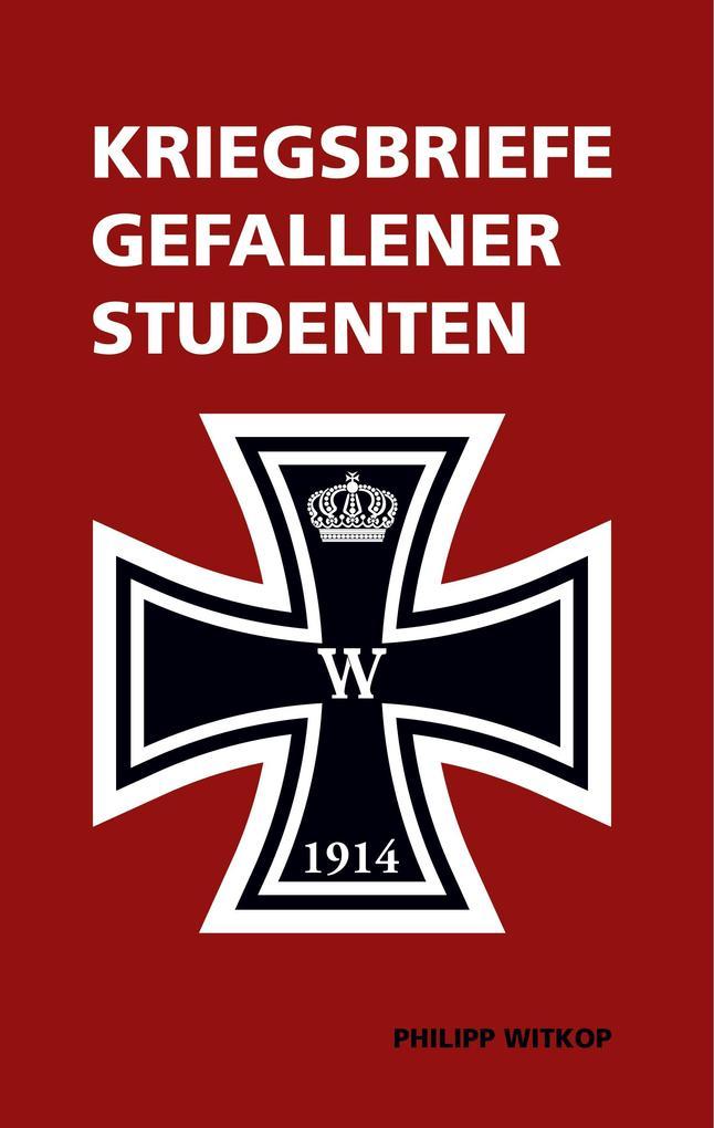 Kriegsbriefe gefallener Studenten als Buch (gebunden)