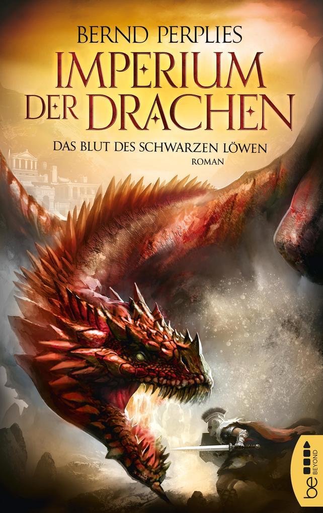 Imperium der Drachen - Das Blut des Schwarzen Löwen als eBook epub
