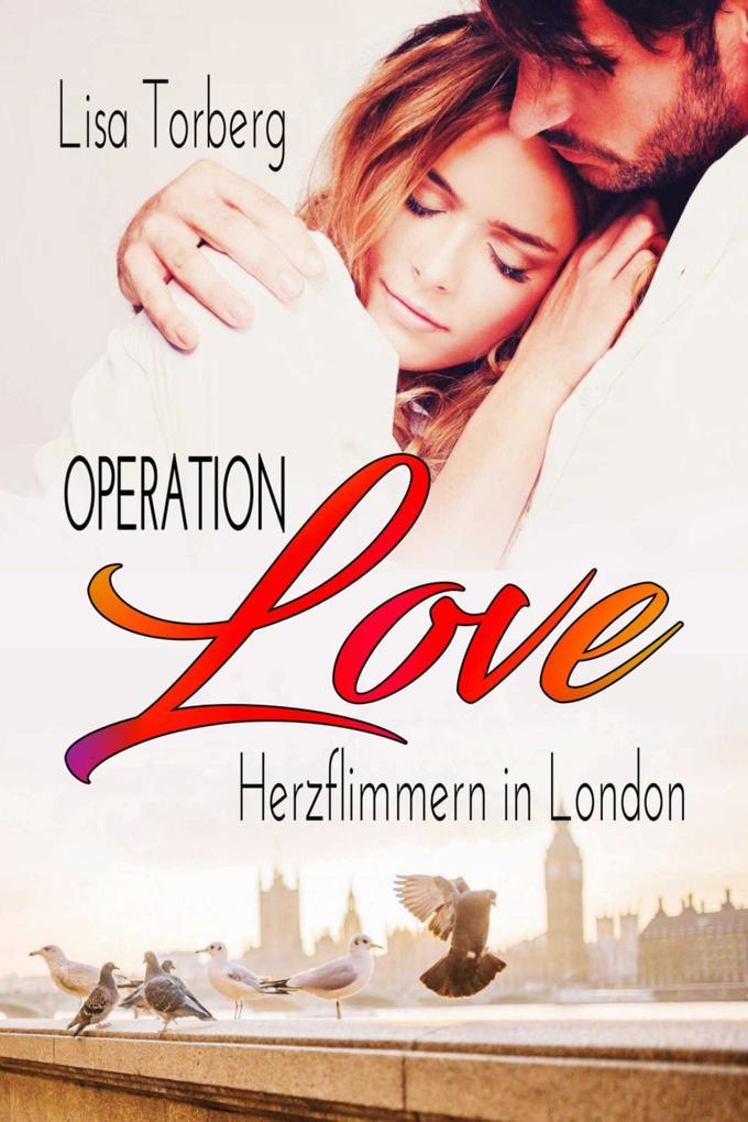 Operation Love: Herzflimmern in London als eBook epub