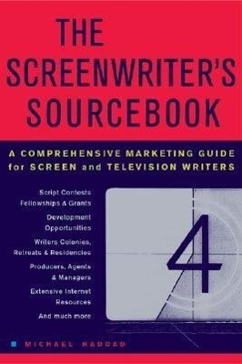 The Screenwriter's Sourcebook: A Comprehensive Marketing Guide for Screen and Television Writers als Taschenbuch