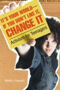 It's Your World--If You Don't Like It, Change It: Activism for Teenagers als Taschenbuch