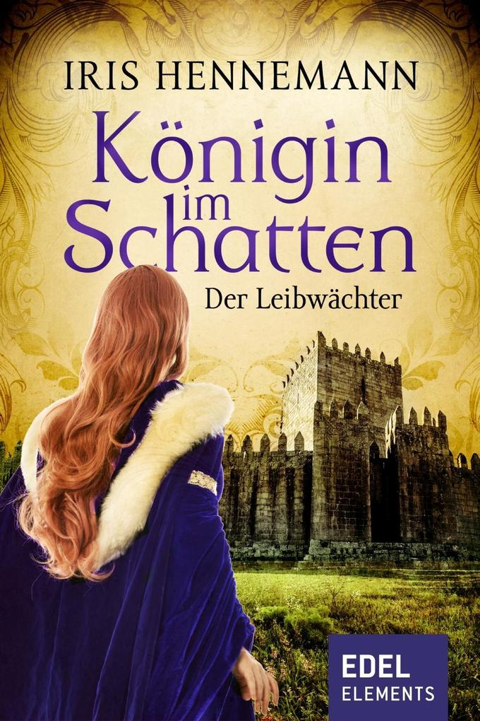 Königin im Schatten - Der Leibwächter als eBook epub