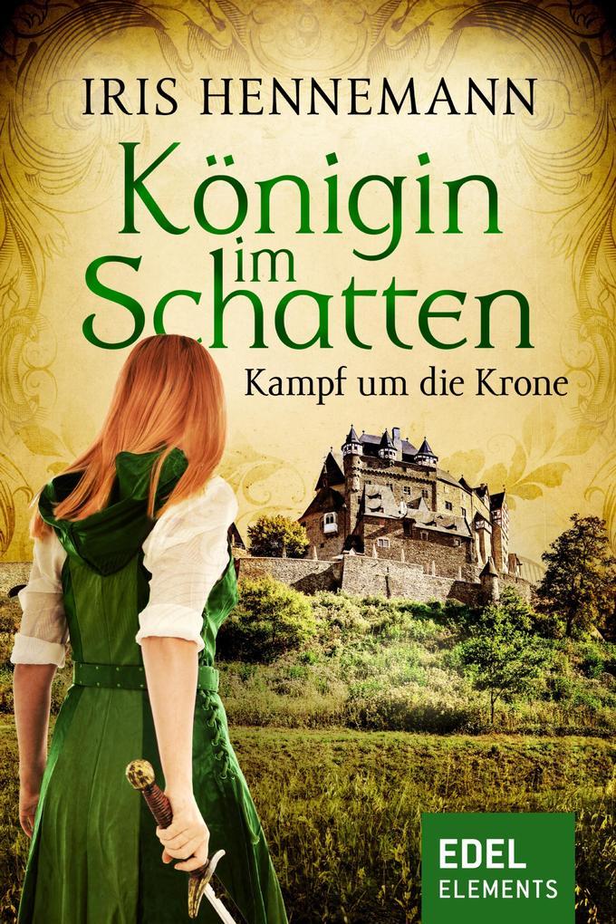 Königin im Schatten - Kampf um die Krone als eBook epub