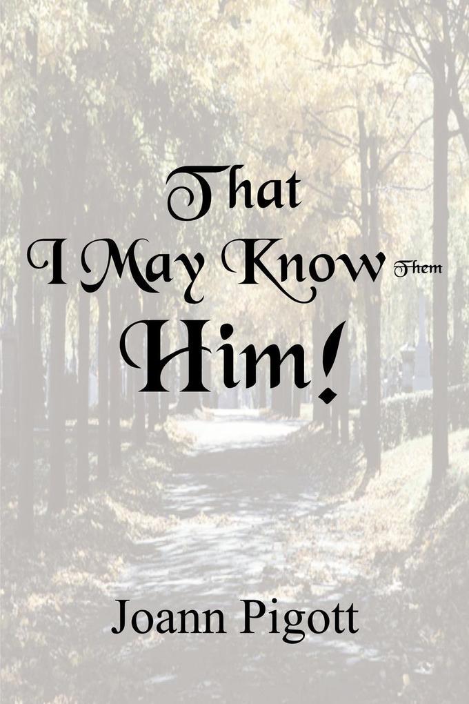 That I May Know Him! als Taschenbuch