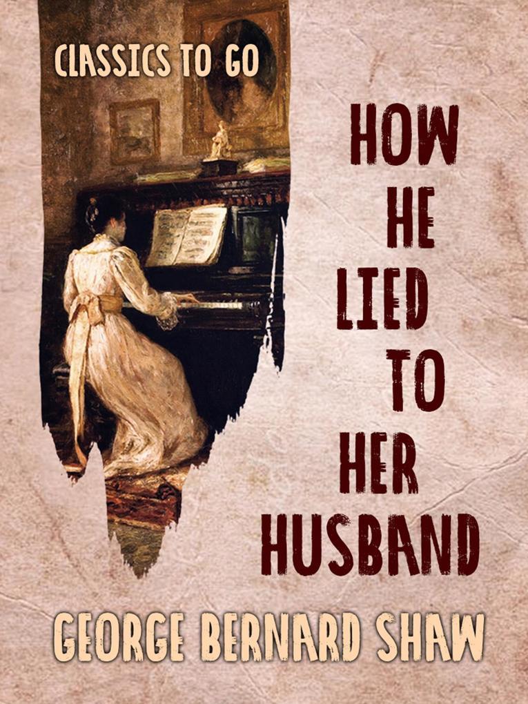 How He Lied to Her Husband als eBook epub