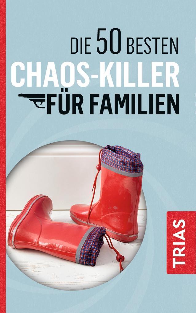 Die 50 besten Chaos-Killer für Familien als Buch (kartoniert)