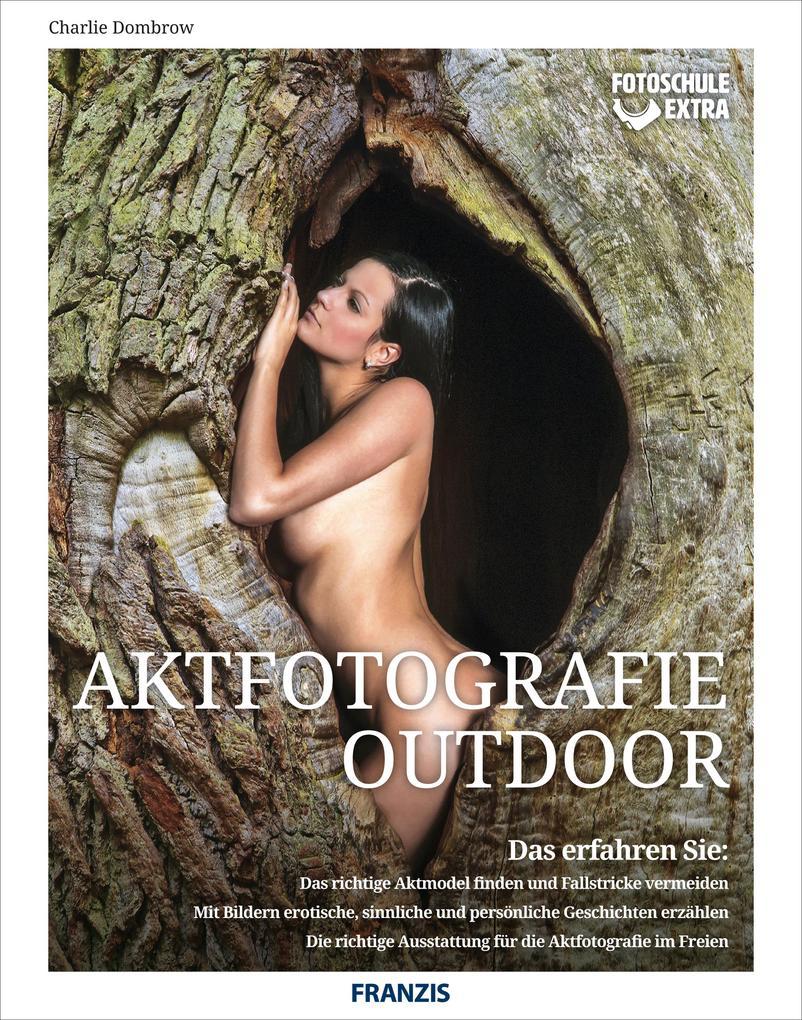 Fotoschule extra - Aktfotografie Outdoor als eBook epub