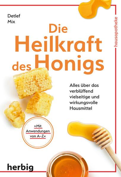Die Heilkraft des Honigs als Buch