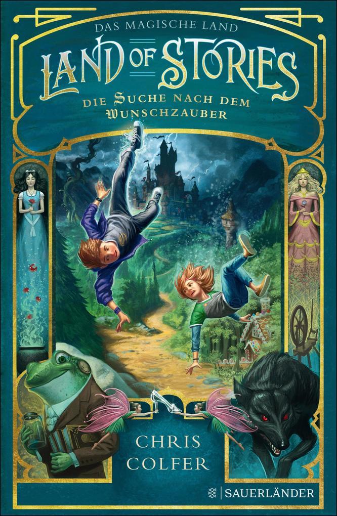 Land of Stories: Das magische Land 1 - Die Suche nach dem Wunschzauber als eBook epub