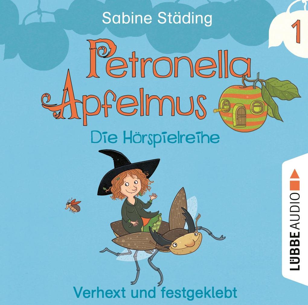 Petronella Apfelmus 01 - Die Hörspielreihe. Verhext und festgeklebt als Hörbuch CD