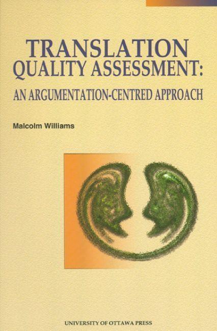 Translation Quality Assessment: An Argumentation-Centred Approach als Taschenbuch