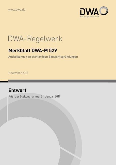 Merkblatt DWA-M 529 Auskolkungen an pfahlartigen Bauwerksgründungen (Entwurf) als Buch