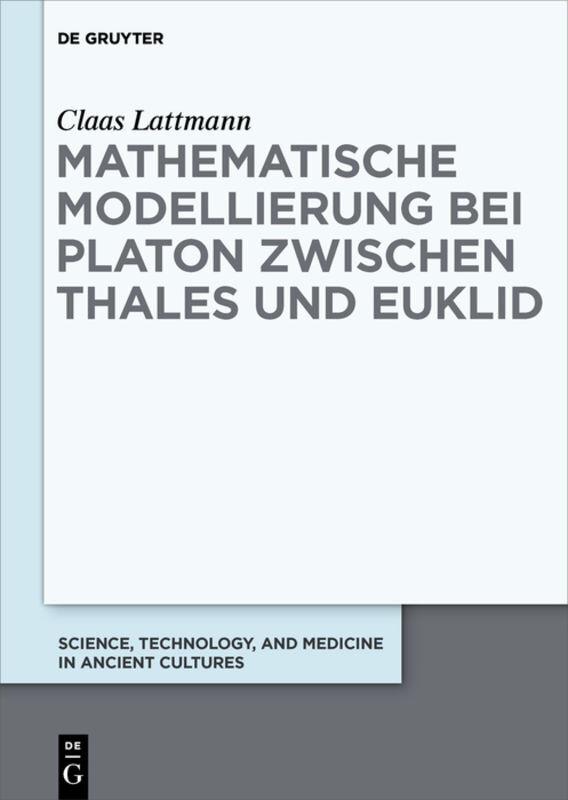 Mathematische Modellierung bei Platon zwischen Thales und Euklid als Buch (gebunden)