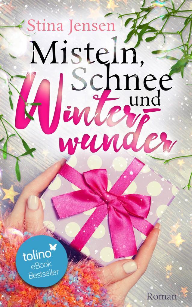 Misteln, Schnee und Winterwunder als eBook epub