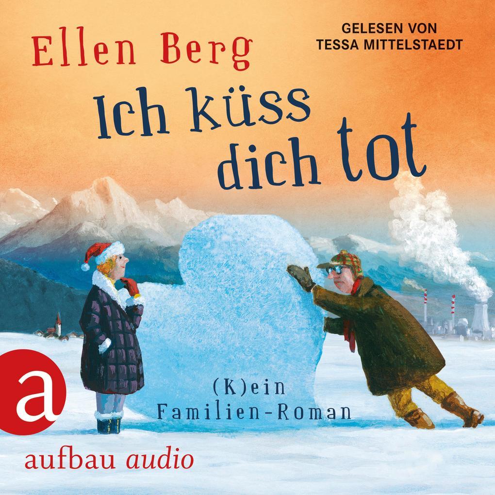 Ich küss dich tot - (K)ein Familien-Roman (gekürzt) als Hörbuch Download