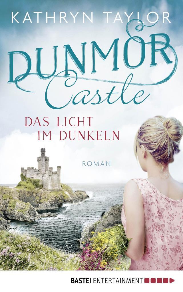 Dunmor Castle - Das Licht im Dunkeln als eBook epub