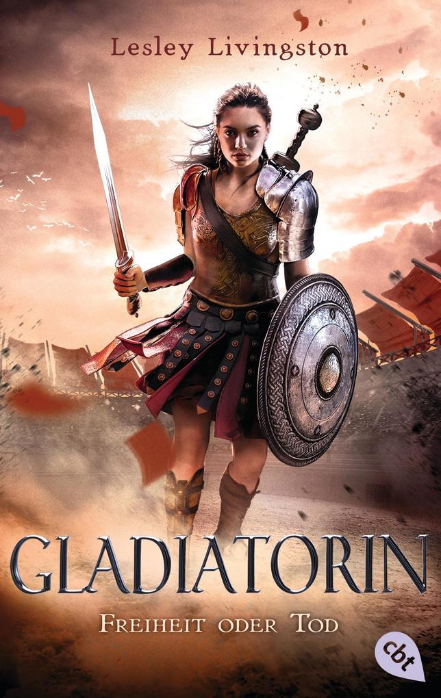 Gladiatorin - Freiheit oder Tod als Taschenbuch