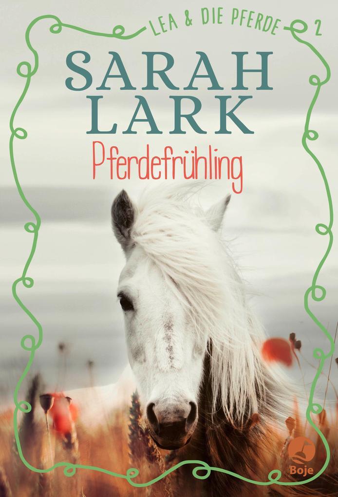 Lea und die Pferde 2. Pferdefrühling als Buch (gebunden)