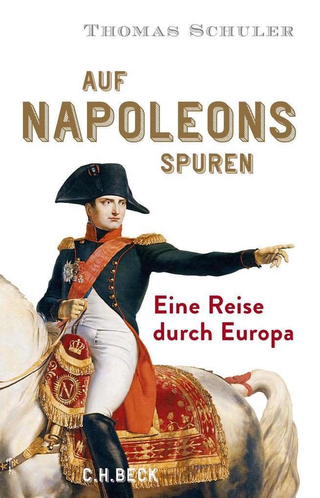 Auf Napoleons Spuren als Buch (gebunden)