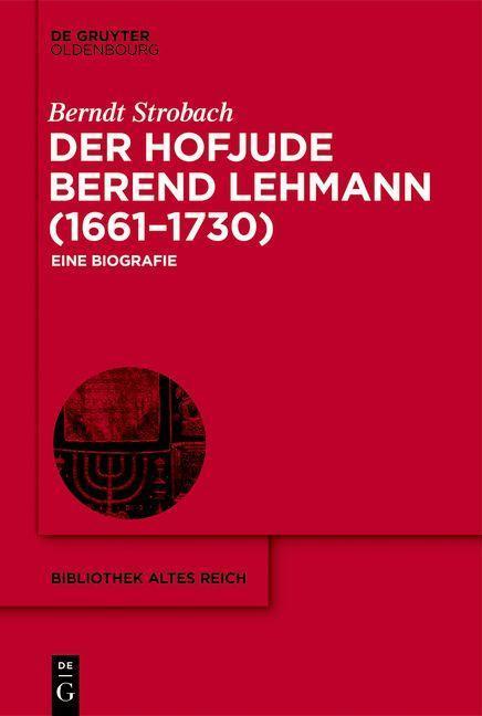 Der Hofjude Berend Lehmann (1661-1730) als eBook epub