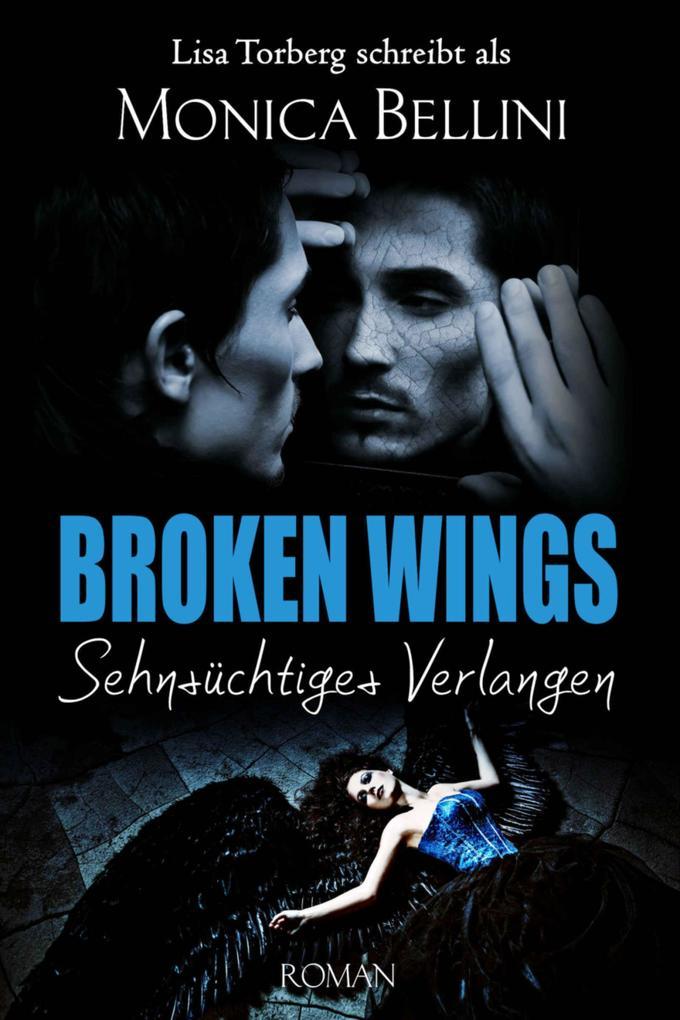 Broken Wings: Sehnsüchtiges Verlangen als eBook epub