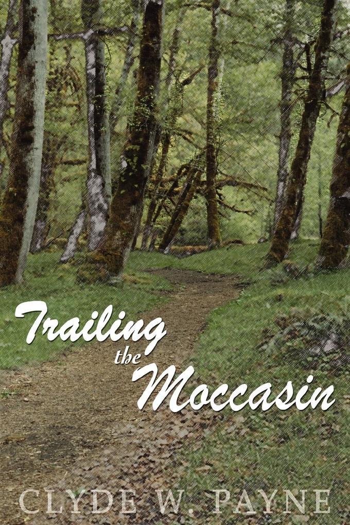 Trailing the Moccasin als Taschenbuch