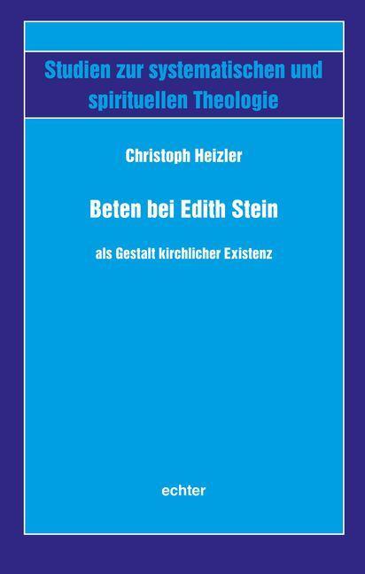 Beten bei Edith Stein als Gestalt kirchlicher Existenz als Buch (kartoniert)